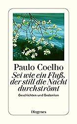 Sei wie ein Fluß, der still die Nacht durchströmt (Paulo Coelho)