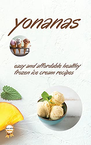 Yonanas: Easy and Affordable Healty Frozen Ice Cream Recipes