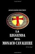 La Leggenda del Monaco Cavaliere (Italian Edition)