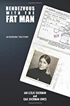 Rendezvous with the Fat Man: An Incredible True Story