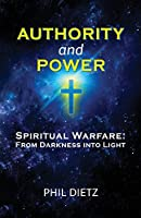 Authority and Power: Spiritual Warfare: From Darkness into Light