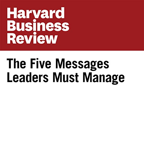 The Five Messages Leaders Must Manage  audiobook cover art