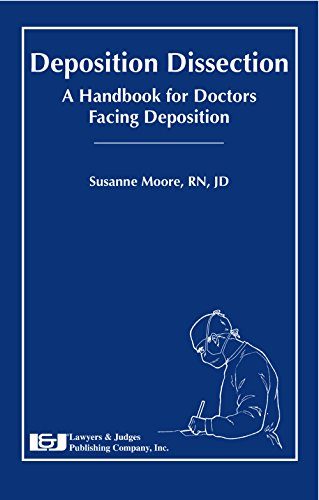Compare Textbook Prices for Deposition Dissection: A Handbook for Doctors Facing Deposition  ISBN 9781930056558 by Susanne Moore