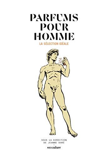 Parfums pour homme, la sélection idéale (Nez culture)