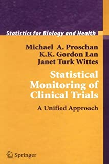 Statistical Monitoring of Clinical Trials: A Unified Approach (Statistics for Biology and Health) by Michael A. Proschan K...