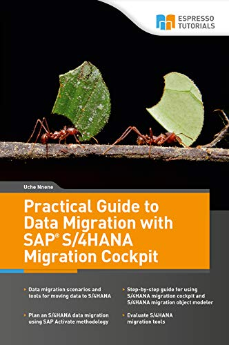 Practical Guide to Data Migration with SAP S/4HANA Migration Cockpit (English Edition)