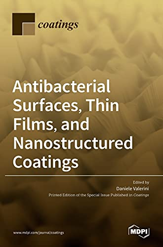 Antibacterial Surfaces, Thin Films, and Nanostructured Coatings