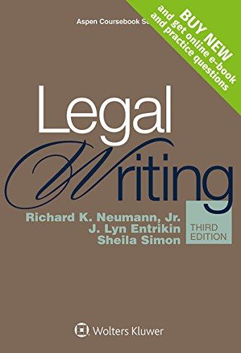 Compare Textbook Prices for Legal Writing Aspen Coursebook  by Richard K. Neumann Jr., J. Lyn Entrikin, Sheila Simon 2015 Paperback 3 Edition ISBN 9781454830979 by Richard K. Neumann Jr.