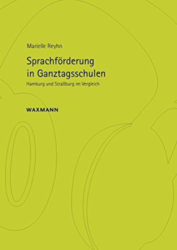 Sprachförderung in Ganztagsschulen: Hamburg und Straßburg im Vergleich