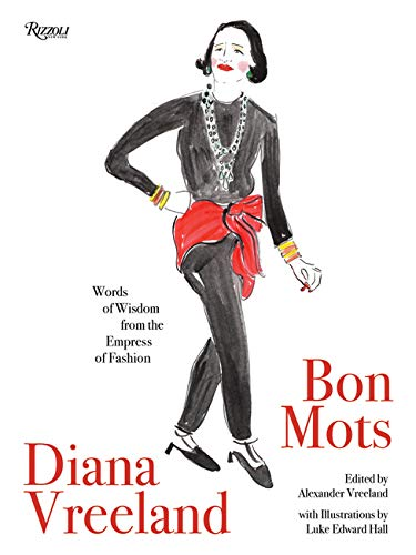 Image of Diana Vreeland: Bon Mots: Words of Wisdom From the Empress of Fashion