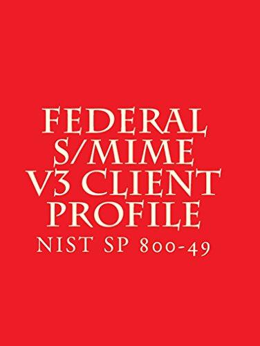 NIST SP 800 49 Federal S/MIME V3 Client Profile: NIST SP 800...
