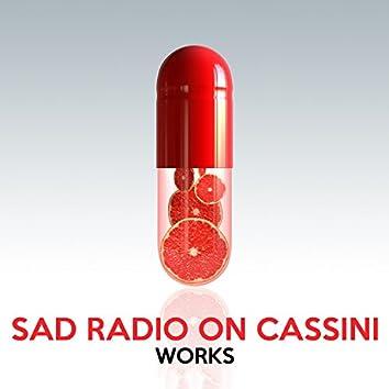 Sad Radio on Cassini Works