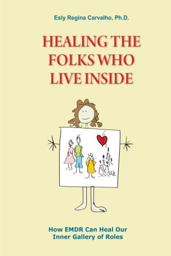 Healing the Folks Who Live Inside: How EMDR Can Heal Our Inner Gallery of Roles