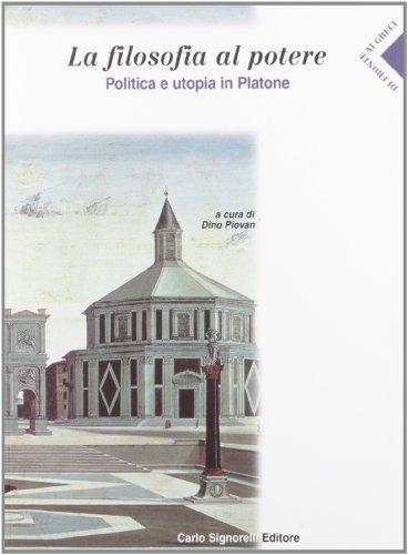 La filosofia al potere. Politica e utopia in Platone. Per le Scuole superiori