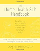 The Home Health SLP Handbook: Everything you need to provide speech therapy to adults in the home health setting.