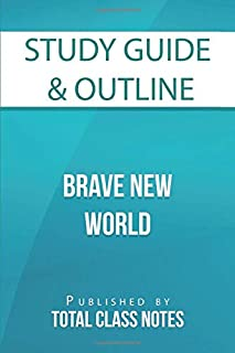 Study Guide & Outline: Brave New World (Total Class Notes Study Guides)