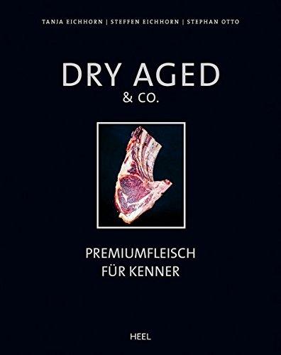 Dry Aged & Co.: Premiumfleisch für Kenner
