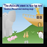 The Animals Went In Two By Two (Childrens Animal And Counting Songs) by Songs For Children