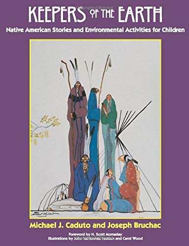 Compare Textbook Prices for Keepers of the Earth: Native American Stories and Environmental Activities for Children First Printing Edition ISBN 9781555913854 by Michael J. Caduto,Joseph Bruchac