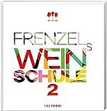 Frenzels Weinschule: Band 2 - Ralf Frenzel