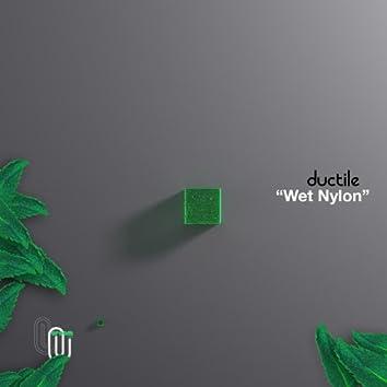 Wet Nylon