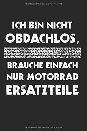 Ich Bin Nicht Obdachlos, Brauche EInfach Nur Motorrad Ersatzteile: Motorrad Opa & Rente Notizbuch 6'x9' Liniert Geschenk für Ruhestand & Bike