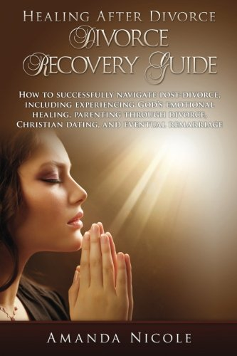 Book: Healing After Divorce - Divorce Recovery Guide by Amanda Nicole