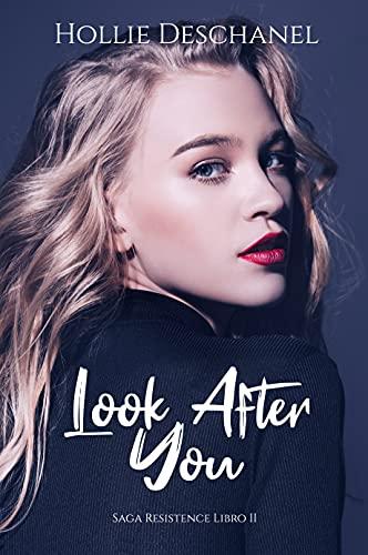 Look After You (Saga Resistence nº 2) de Hollie Deschanel