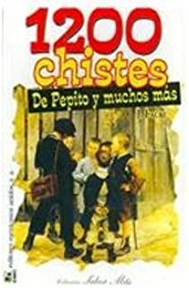 1200 Chistes de pepito y mucho mas/ 1200 Jokes of Pepito and more (Spanish Edition)