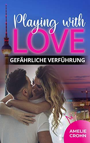 Playing with Love: Gefährliche Verführung