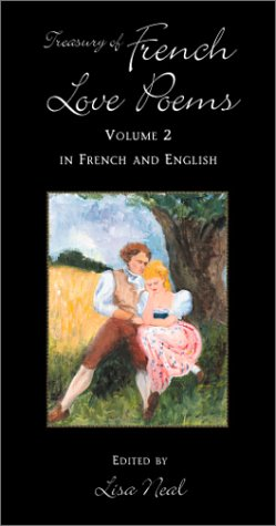 Treasury of French Love Poems: Volume 2 In French and English (Hippocrene Treasury of Love) (English, French and French Edition)