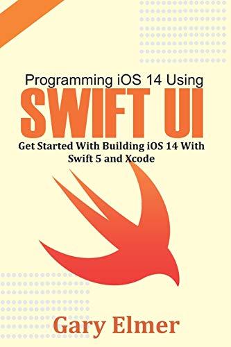 [画像:Programming iOS 14 Using Swift UI: Get Started With Swift 5 and Xcode]