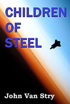 Children of Steel by [John Van Stry]