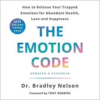 The Emotion Code     How to Release Your Trapped Emotions for Abundant Health, Love, and Happiness              By:                                                                                                                                 Dr. Bradley Nelson,                                                                                        Tony Robbins - foreword                               Narrated by:                                                                                                                                 Dr. Bradley Nelson,                                                                                        Tony Robbins - foreword                      Length: Not Yet Known     Not rated yet     Overall 0.0