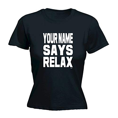 Women's Personalised Says Relax T-shirt, Add Any Name - S ro 2XL