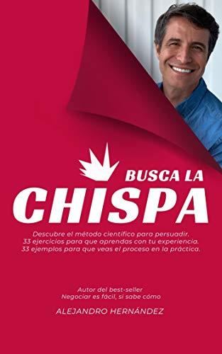 Busca la Chispa: Descubre el modelo científico para persuadir ...