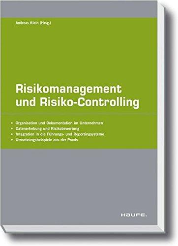 Risikomanagement und Risikocontrolling (Haufe Fachpraxis)