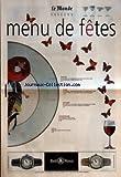 MONDE SAVEURS (LE) [No 18631] du 19/12/2004 - MENU DE FETES - ENTREE - LE FOIE GRAS, UNE QUESTION DE TECHNIQUE ET DE SAVOIR-FAIRE - A SERVIR AVEC UN VIN BLANC DU CAP CORSE - PLAT - LE CHAPON, CASTRAT DE LA BASSE-COUR, PRINCE DE LA FETE - A SERVIR AVEC UN MEURSAULT, BLANC DE BOURGOGNE - DESSERT - UNE BUCHE AU CHOCOLAT, GATEAU ROULE GLACE DE CREME - A SERVIR AVEC UN MAURY, ROUGE DU ROUSSILLON - CHAMPAGNE - LE COMPAGNON FIDELE CONVIE A TOUS LES MOMENTS DE LA TABLE - DECO