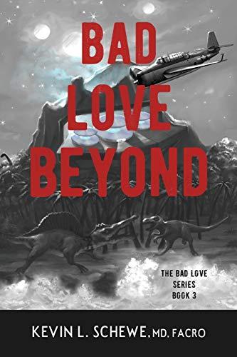 Bad Love Beyond: The Bad Love Series Book 3