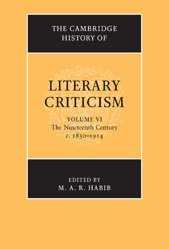 Compare Textbook Prices for The Cambridge History of Literary Criticism: Volume 6, The Nineteenth Century, c.1830–1914 The Cambridge History of Literary Criticism, Series Number 6 Reprint Edition ISBN 9781316606100 by Habib, M. A. R.