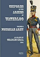 Uniforms of the Armies at Waterloo: Volume 3: Prussian Army