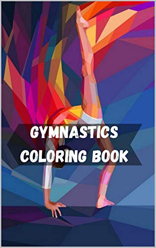 Gymnastics Coloring Book: Gymnastics Activity and Coloring Book: Original Art Line Drawings for Coloring and Activity Pages for Girls (English Edition)