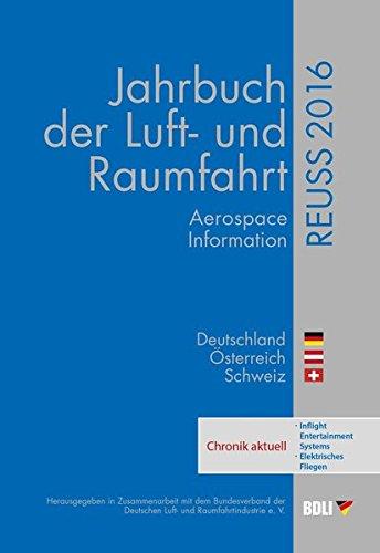 REUSS 2016: Jahrbuch der Luft- und Raumfahrt 2016 - Deutschland, Österreich, Schweiz (REUSS: Jahrbuch der Luft- und Raumfahrt)