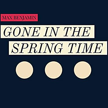 Gone In The Spring Time