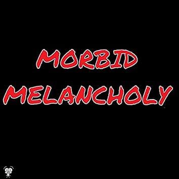 Morbid Melancholy