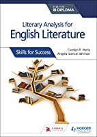 Literary Analysis for English Literature for the Ib Diploma: Skills for Success