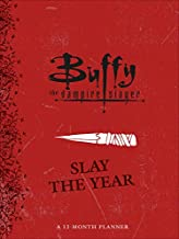 Buffy the Vampire Slayer: Slay the Year: A 12-Month Undated Planner