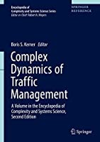 Complex Dynamics of Traffic Management (Encyclopedia of Complexity and Systems Science Series)