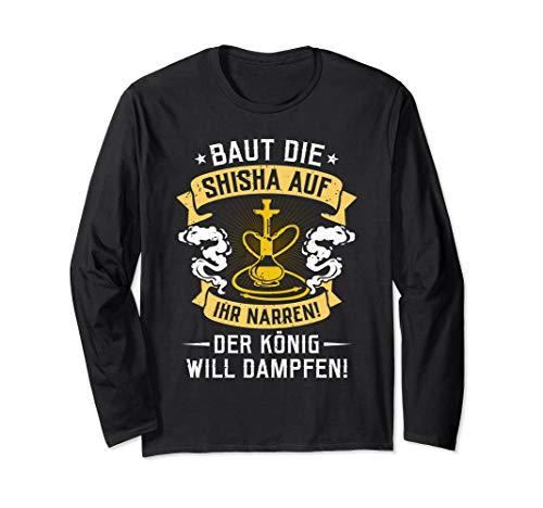 Baut die Shisha auf ihr Narren! Der König will dampfen! Fun Langarmshirt