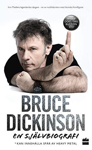 Bruce Dickinson En självbiografi: What does this button do?